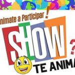 SHOW - Anímate a participar